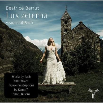 Beatrice Berrut «Lux aeterna, Visions of Bach», de superbes visions de Bach au piano.(Aparté)